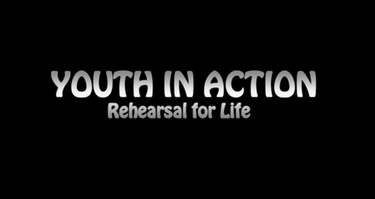 Youth in Action, A1.3b- Rehearsal for Life